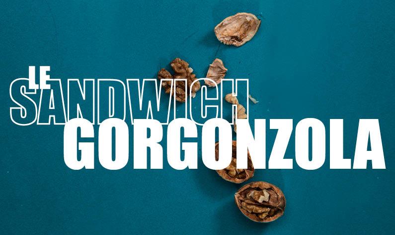 Sandwich Le Gorgonzola